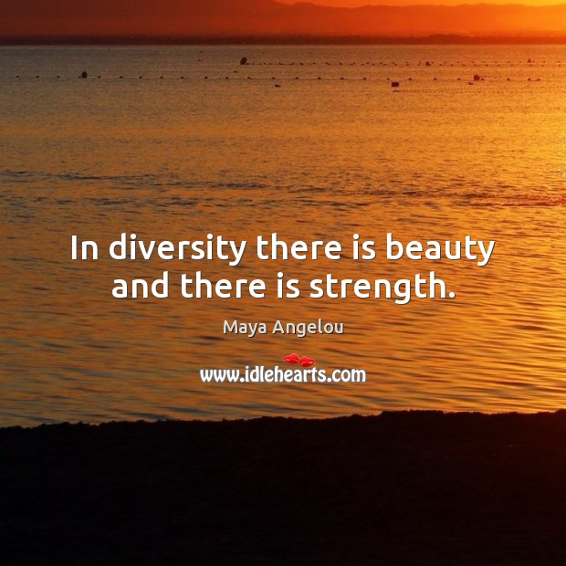 Image, In diversity there is beauty and there is strength.