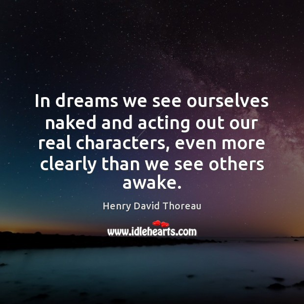 In dreams we see ourselves naked and acting out our real characters, Image