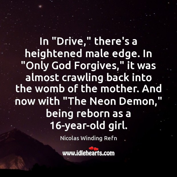 """In """"Drive,"""" there's a heightened male edge. In """"Only God Forgives,"""" it Image"""