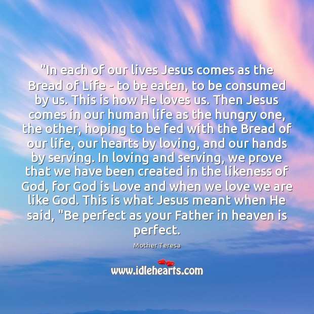 """Image, """"In each of our lives Jesus comes as the Bread of Life"""