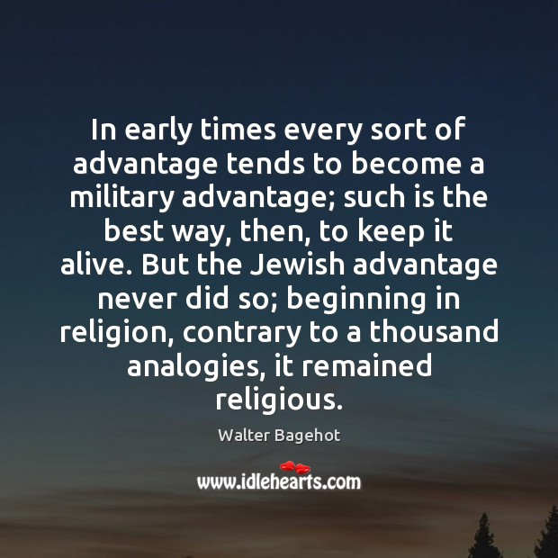 Image, In early times every sort of advantage tends to become a military