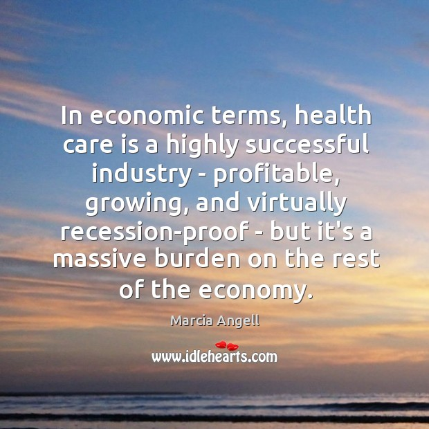 In economic terms, health care is a highly successful industry – profitable, Image