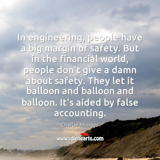 Image, In engineering, people have a big margin of safety. But in the