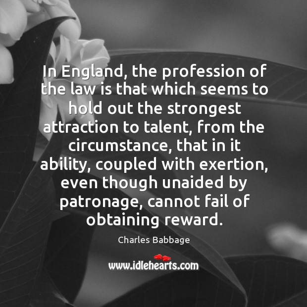 In england, the profession of the law is that which seems to hold out the strongest attraction Image