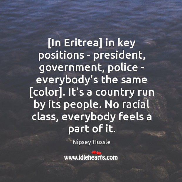Image, [In Eritrea] in key positions – president, government, police – everybody's the