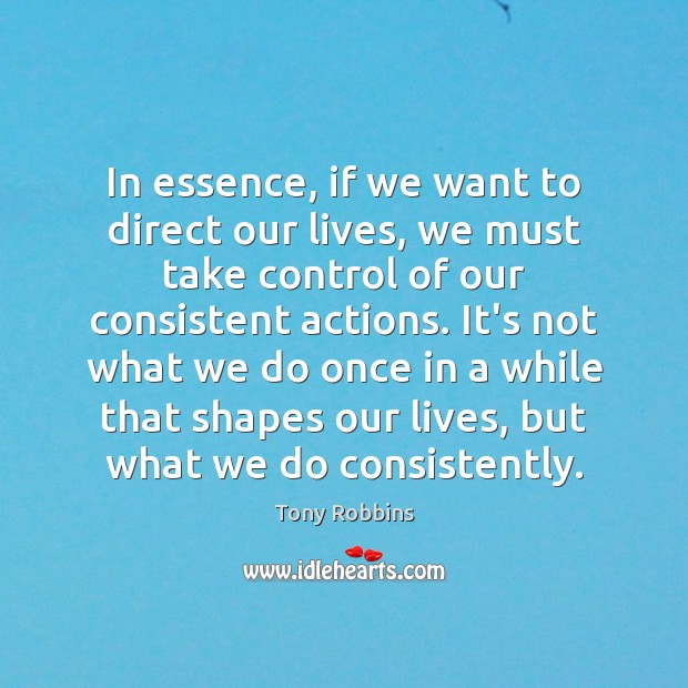 Image about In essence, if we want to direct our lives, we must take