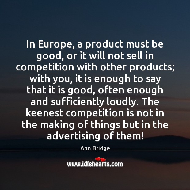 In Europe, a product must be good, or it will not sell Image
