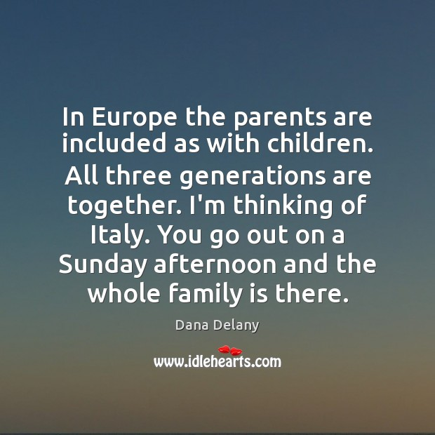 In Europe the parents are included as with children. All three generations Image