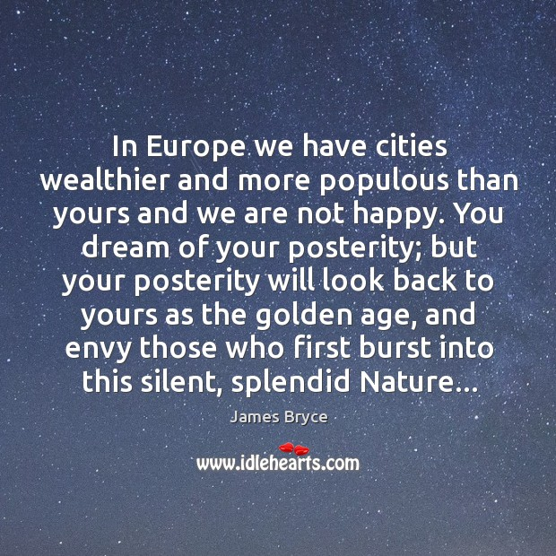 In Europe we have cities wealthier and more populous than yours and Image