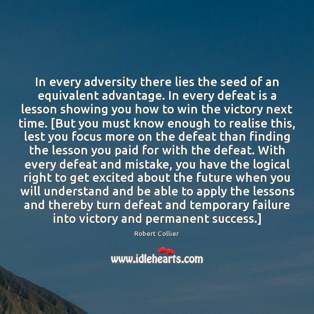 In every adversity there lies the seed of an equivalent advantage. In Defeat Quotes Image