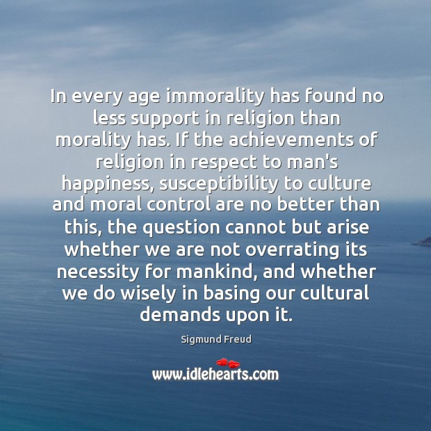 In every age immorality has found no less support in religion than Image