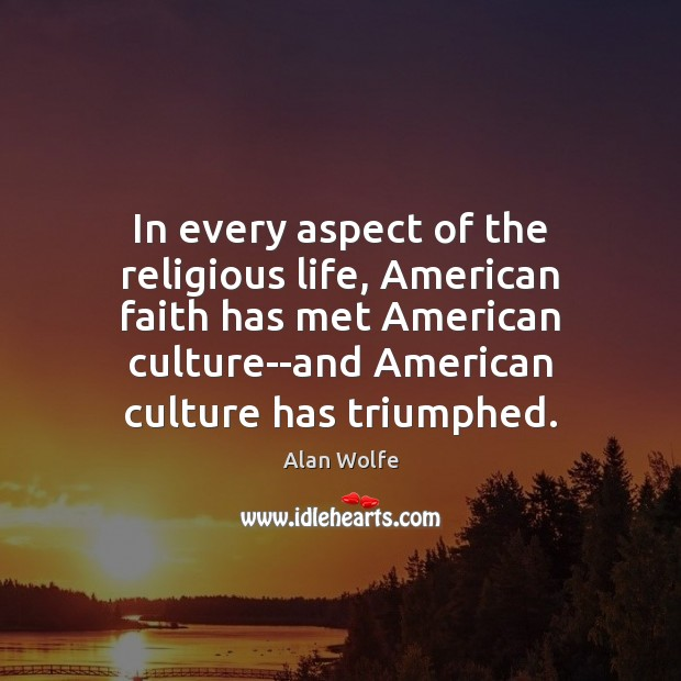 Image, In every aspect of the religious life, American faith has met American