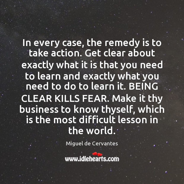 In every case, the remedy is to take action. Get clear about Image