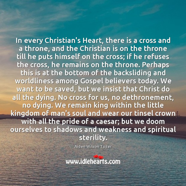 Image, In every Christian's Heart, there is a cross and a throne, and