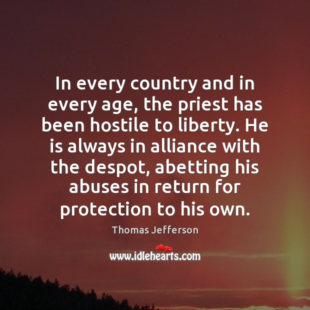 Image, In every country and in every age, the priest has been hostile