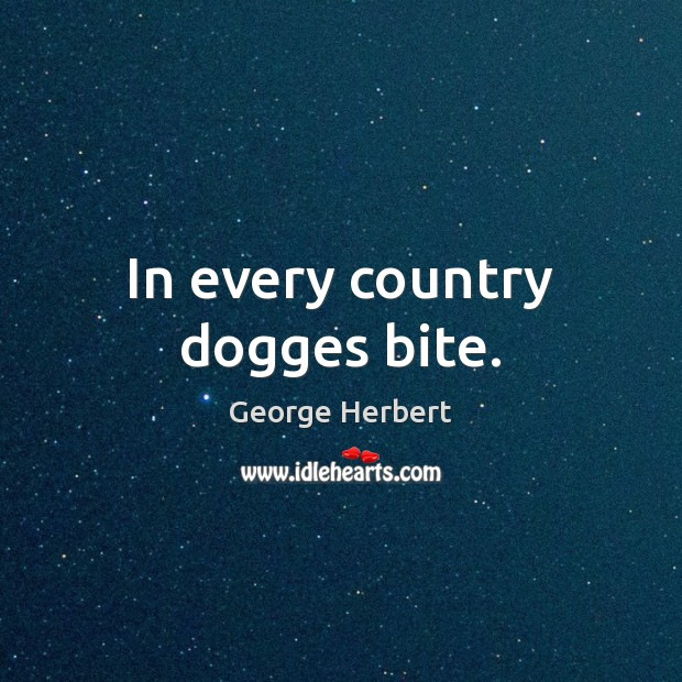 Image, In every country dogges bite.