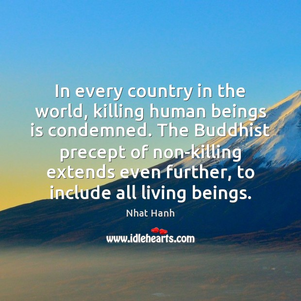 In every country in the world, killing human beings is condemned. The Image