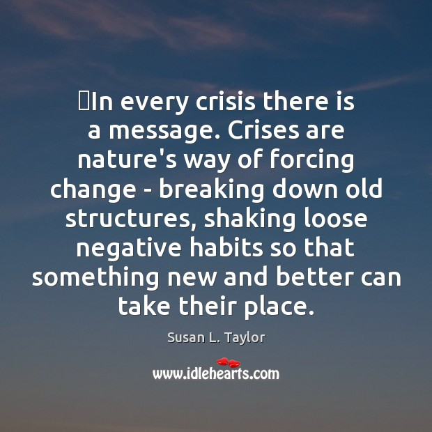 Image, In every crisis there is a message. Crises are nature's way of
