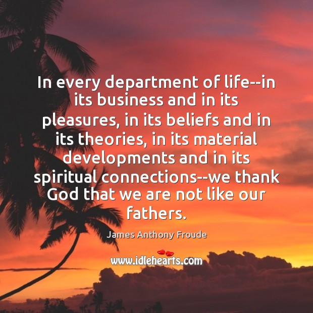 Image, In every department of life–in its business and in its pleasures, in