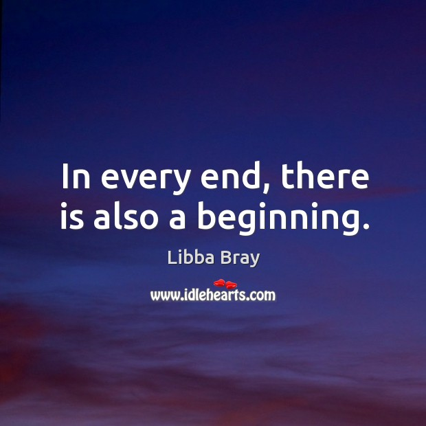 Image, In every end, there is also a beginning.