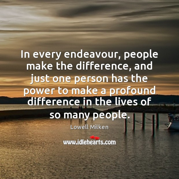In every endeavour, people make the difference, and just one person has Image