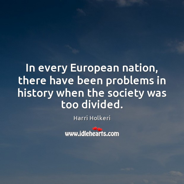 In every European nation, there have been problems in history when the Image