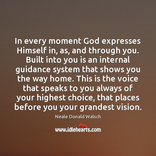 Image, In every moment God expresses Himself in, as, and through you. Built