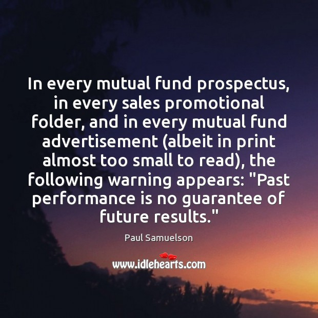 In every mutual fund prospectus, in every sales promotional folder, and in Performance Quotes Image