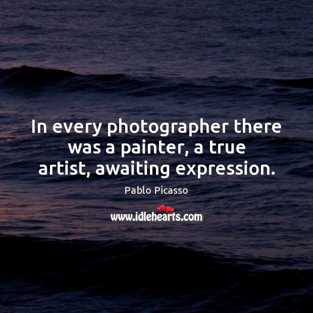 In every photographer there was a painter, a true artist, awaiting expression. Image