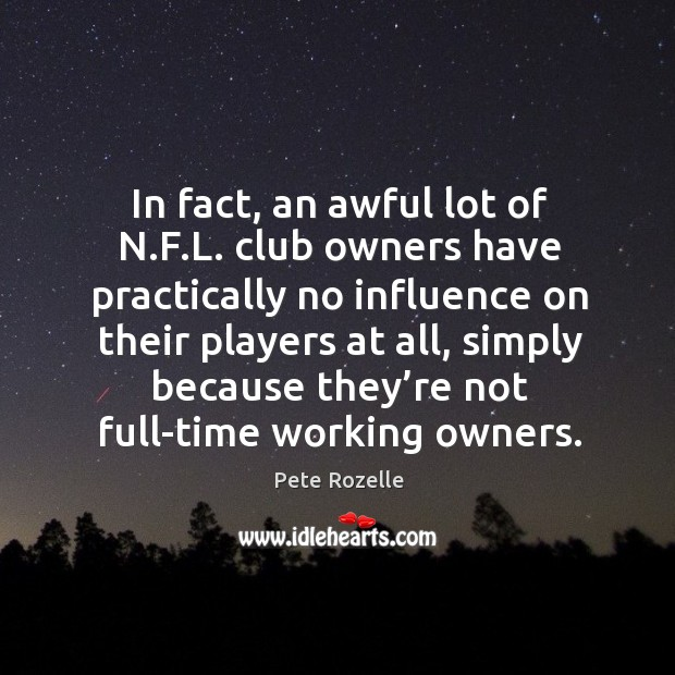 Image, In fact, an awful lot of n.f.l. Club owners have practically no influence on their players at all