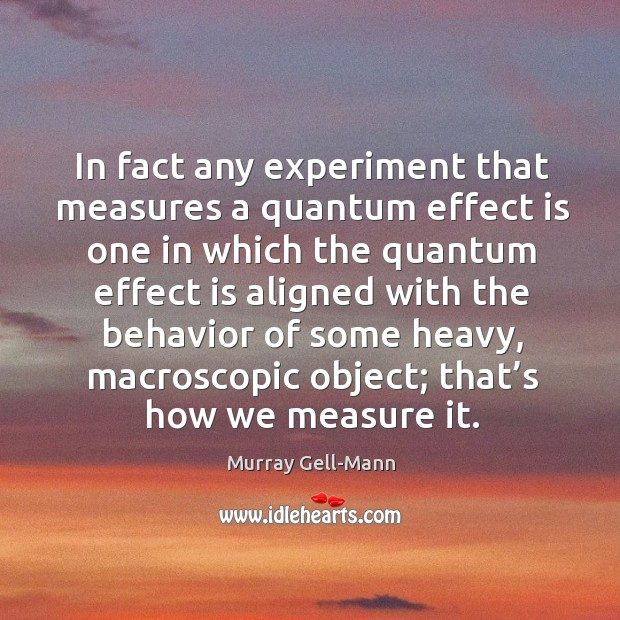 Image, In fact any experiment that measures a quantum effect is one in which the quantum