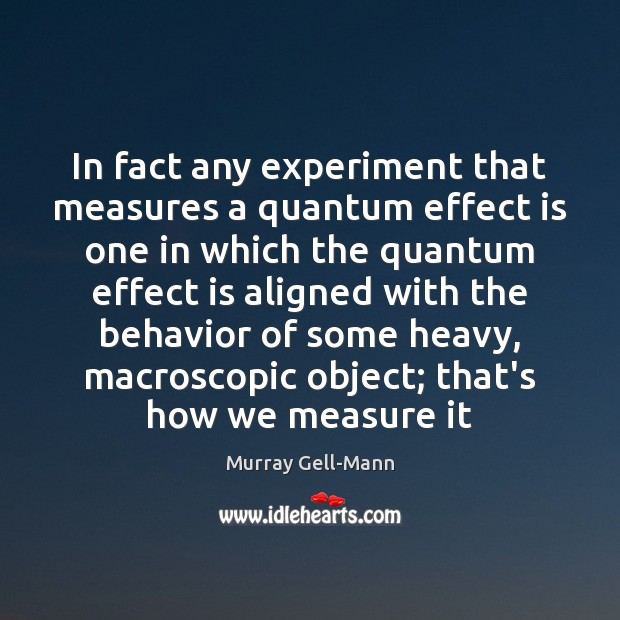 Image, In fact any experiment that measures a quantum effect is one in