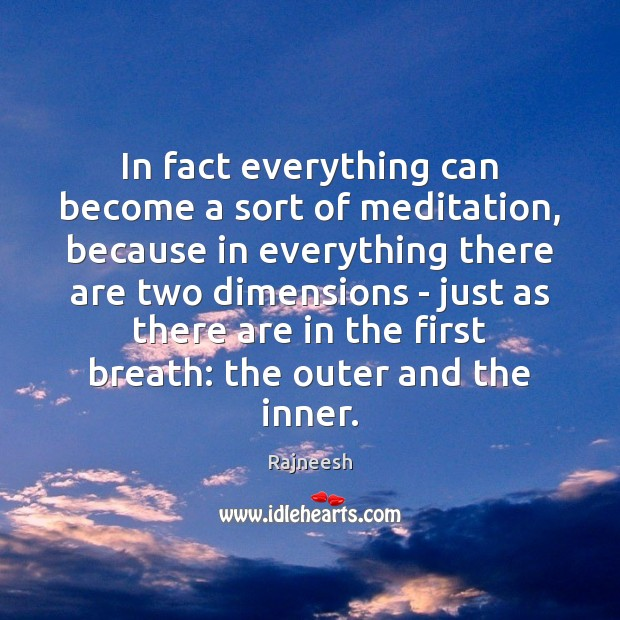 Image, In fact everything can become a sort of meditation, because in everything