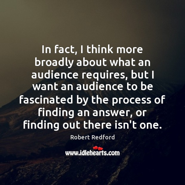In fact, I think more broadly about what an audience requires, but Image