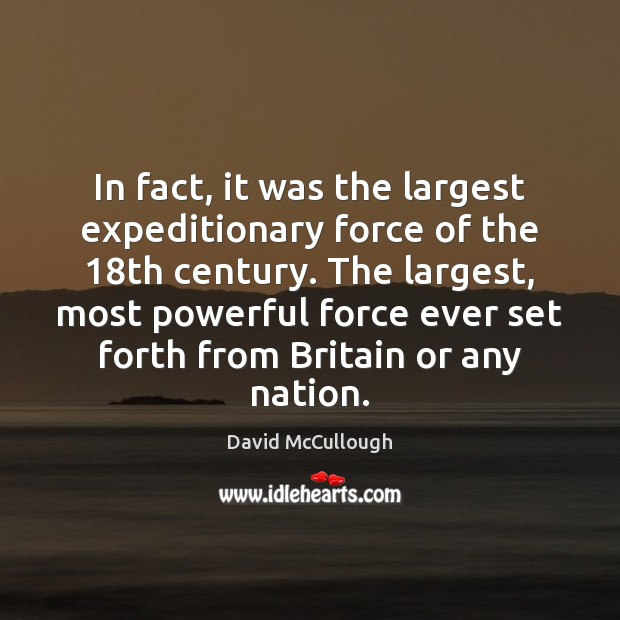 Image, In fact, it was the largest expeditionary force of the 18th century.