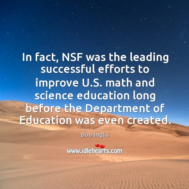 In fact, NSF was the leading successful efforts to improve U.S. Image