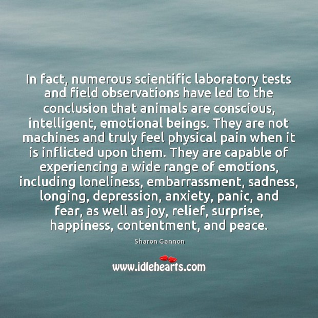 In fact, numerous scientific laboratory tests and field observations have led to Sharon Gannon Picture Quote