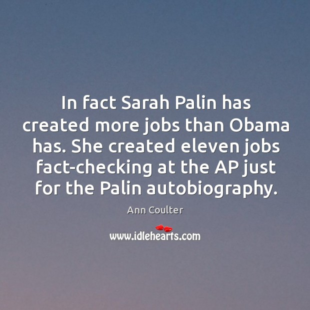 Image, In fact sarah palin has created more jobs than obama has.