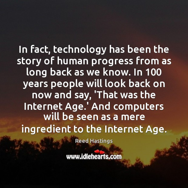 Image, In fact, technology has been the story of human progress from as