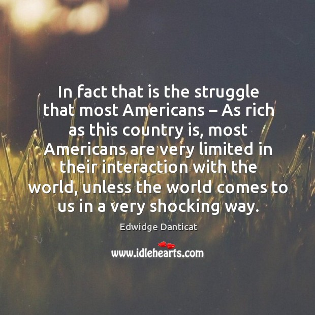 Image, In fact that is the struggle that most americans – as rich as this country is, most americans