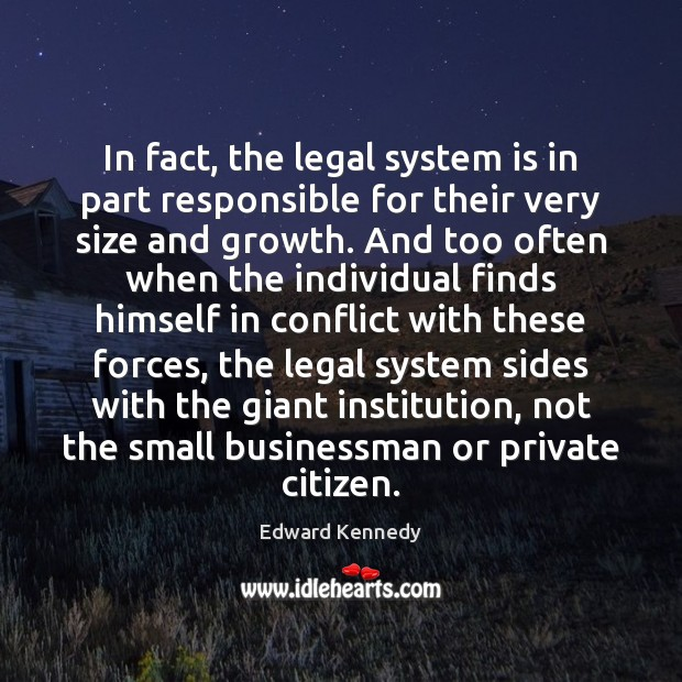 In fact, the legal system is in part responsible for their very Image