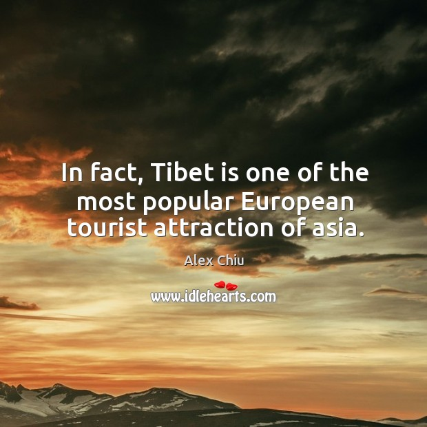 Image, In fact, tibet is one of the most popular european tourist attraction of asia.