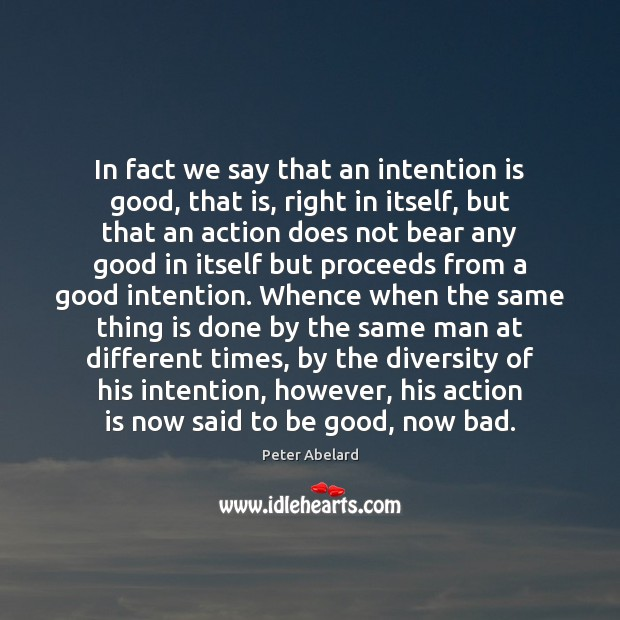 Image, In fact we say that an intention is good, that is, right