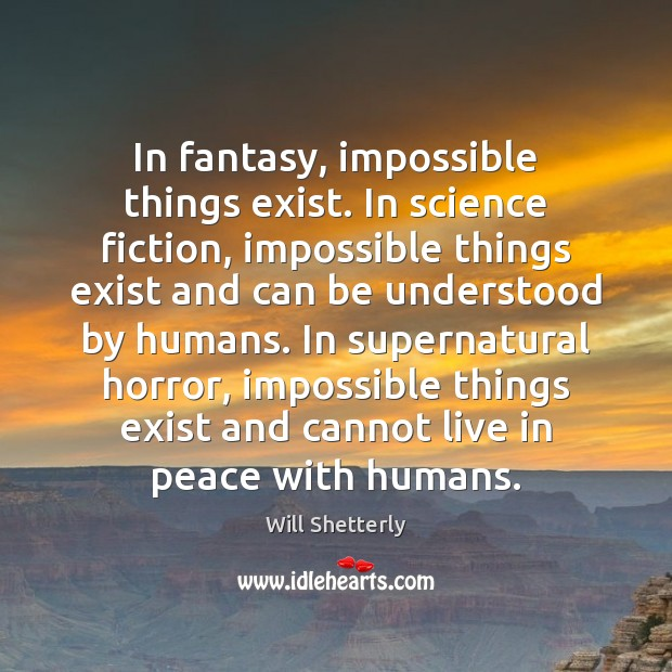 In fantasy, impossible things exist. In science fiction, impossible things exist and Image
