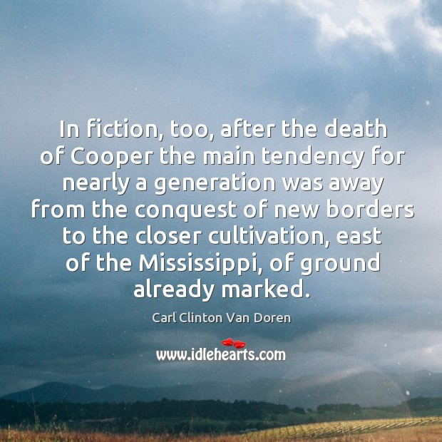In fiction, too, after the death of cooper the main tendency for nearly a generation was Image