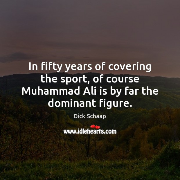 In fifty years of covering the sport, of course Muhammad Ali is Image