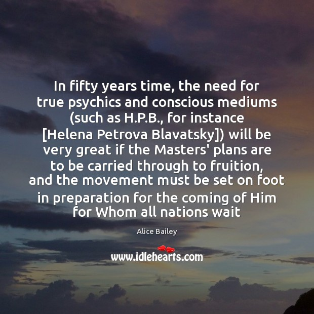 Image, In fifty years time, the need for true psychics and conscious mediums (