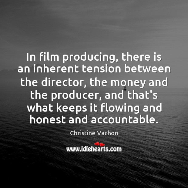 In film producing, there is an inherent tension between the director, the Image