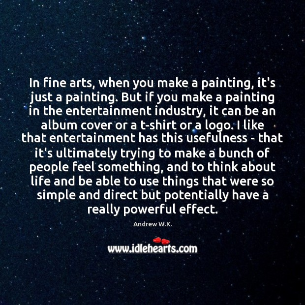 Image, In fine arts, when you make a painting, it's just a painting.