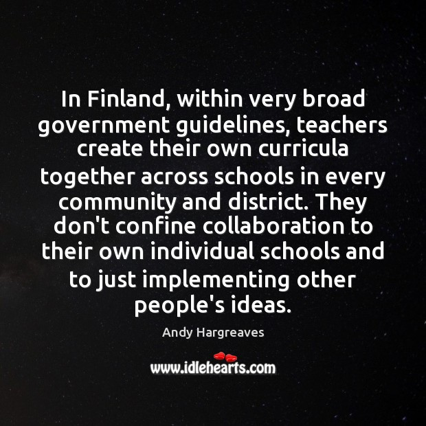 Image, In Finland, within very broad government guidelines, teachers create their own curricula